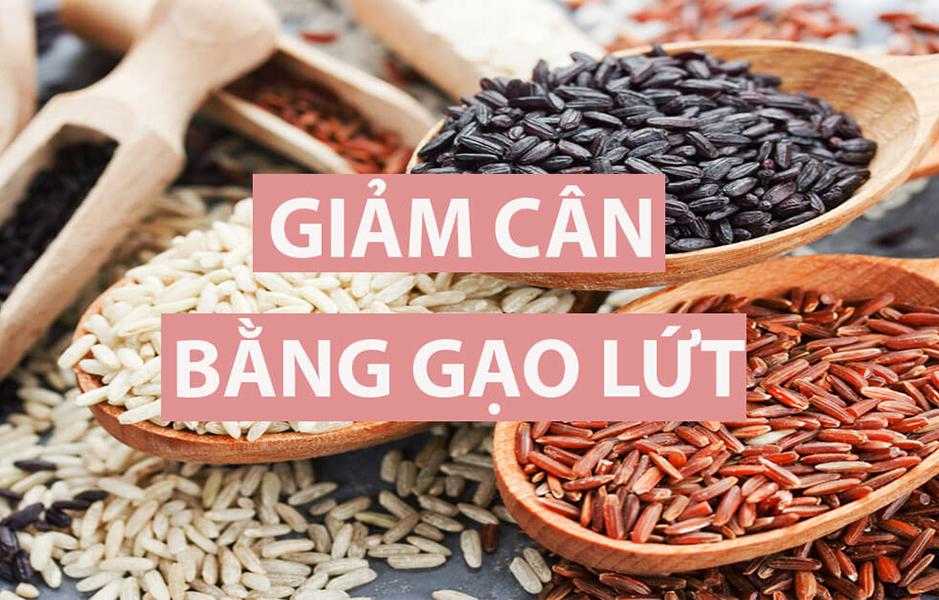 Giảm cân bằng gạo lứt hiệu quả