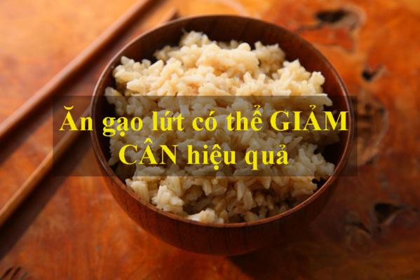 Sự thật là ăn gạo lứt giảm cân hiệu quả